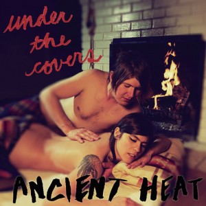 Ancient Heat-Under The Covers